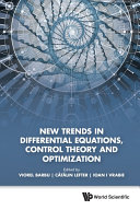 New Trends in Differential Equations, Control Theory and Optimization
