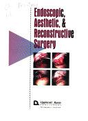 Endoscopic, Aesthetic & Reconstructive Surgery