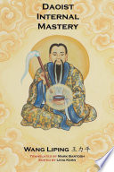 """Daoist Internal Mastery"" by Liping Wang, Mark Bartosh"