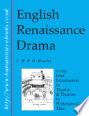 English Renaissance Drama A Very Short Introduction To Theatre And Theatres In Shakespeare S Time