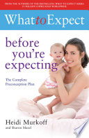 """What to Expect: Before You're Expecting"" by Sharon Mazel, Heidi Murkoff"