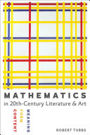 Mathematics in Twentieth Century Literature and Art