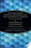Extraordinary Popular Delusions and the Madness of Crowds and Confusi  n de Confusiones