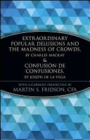 Extraordinary Popular Delusions and the Madness of Crowds and ConfusiÃ3n de Confusiones
