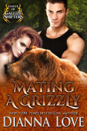Mating A Grizzly: League Of Gallize Shifters Pdf/ePub eBook