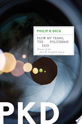 Book cover of 'Flow My Tears, the Policeman Said' by Philip K. Dick