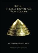 Ritual in Early Bronze Age Grave Goods [Pdf/ePub] eBook