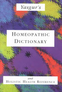 Yasgur s Homeopathic Dictionary  and Holistic Health Reference Book