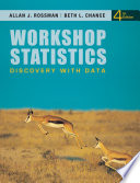 """Workshop Statistics: Discovery with Data"" by Allan J. Rossman, Beth L. Chance"