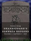 Shakespeare s Sonnets Exposed  Volume 1