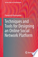 Techniques and Tools for Designing an Online Social Network Platform Book