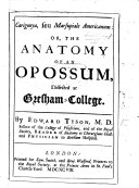 Carigueya, Seu Marsupiale Americanum, Or, The Anatomy of an Opossum Dissected at Gresham College