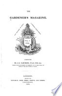 """""""The Gardener's Magazine and Register of Rural and Domestic Improvement"""" by John Claudius Loudon, Biodiversity Heritage Library"""