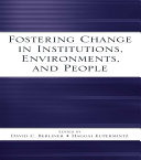 Fostering Change in Institutions  Environments  and People