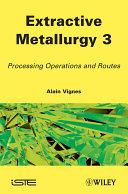 Extractive Metallurgy 3