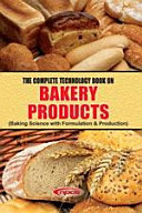 The Complete Technology Book on Bakery Products  Baking Science with Formulation   Production  3rd Edition