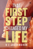 That First Step Changed My Life