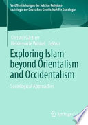 Exploring Islam beyond Orientalism and Occidentalism