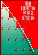 Heat Conduction and Mass Diffusion