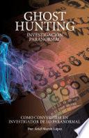 Ghost Hunting - Investigación Paranormal