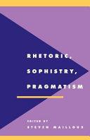 Rhetoric  Sophistry  Pragmatism