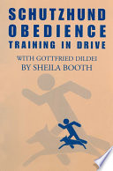 """""""Schutzhund Obedience"""" by Gottfried Dildei &amp, Sheila Booth"""