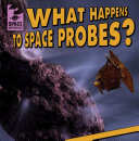 What Happens to Space Probes