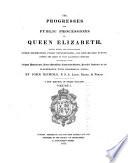 The Progresses and Public Processions of Queen Elizabeth Book PDF
