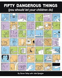 Fifty Dangerous Things  you Should Let Your Children Do