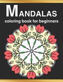 Mandalas Coloring Book for Beginners