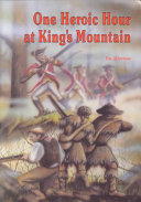 One Heroic Hour at King s Mountain