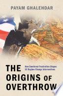 The Origins of Overthrow
