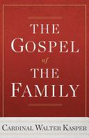 Gospel of the Family, The: