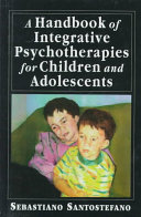 A Handbook of Integrative Psychotherapies for Children and Adolescents