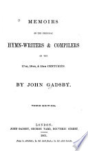 Memoirs of the Principal Hymn writers   Compilers of the 17th  18th    19th Centuries