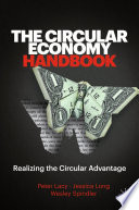 """The Circular Economy Handbook: Realizing the Circular Advantage"" by Peter Lacy, Jessica Long, Wesley Spindler"
