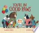 You're in Good Paws