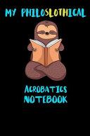 My Philoslothical Acrobatics Notebook