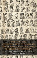 Writing and constructing the self in Great Britain in the long eighteenth century