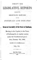 Brevier Legislative Reports Embracing Short hand Sketches of the Debates and Journals of the General Assembly of the State of Indiana