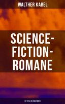 Science-Fiction-Romane: 33 Titel in einem Buch (Vollständige Ausgabe)