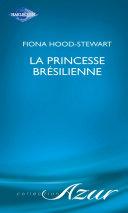 La princesse brésilienne (Harlequin Azur)