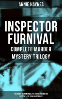 INSPECTOR FURNIVAL - Complete Murder Mystery Trilogy: The Abbey Court Murder, The House in Charlton Crescent & The Crow Inn's Tragedy Pdf/ePub eBook