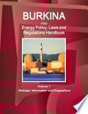 Burkina Faso Energy Policy Laws And Regulations Handbook Volume 1 Strategic Information And Regulations Book PDF