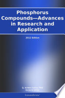 Phosphorus Compounds—Advances in Research and Application: 2012 Edition