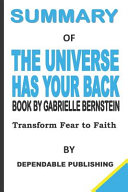 Summary of The Universe Has Your Back Book by Gabrielle Bernstein