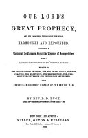Our Lord s Great Prophecy  and Its Parallels Throughout the Bible  Harmonized and Expounded