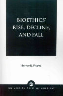 Bioethics  Rise  Decline  and Fall