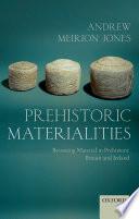 Prehistoric Materialities