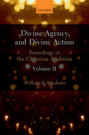 Divine Agency and Divine Action  Volume II